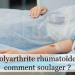 Polyarthrite rhumatoïde : comment soulager ?